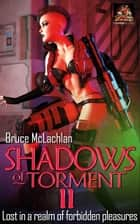 Shadows of Torment II ebook by Bruce McLachlan