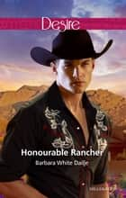Honourable Rancher ebook by Barbara White Daille