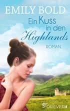 Ein Kuss in den Highlands eBook von Roman