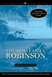 The Swiss Family Robinson ebook by Suzanne Fisher Staples,Johann David Wyss