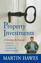 Property Investment - A Strategy for Success ebook by Martin Hawes
