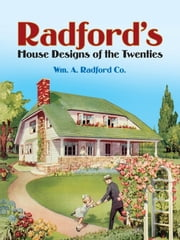Radford's House Designs of the Twenties ebook by Wm. A. Radford Co.