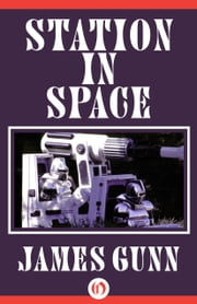 Station in Space ebook by James Gunn