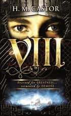 VIII ebook by Harriet Castor