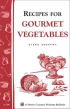 Recipes for Gourmet Vegetables ebook by Glenn Andrews
