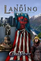 The United States of Vinland: The Landing - The Markland Settlement Saga, #1 ebook by Colin Taber