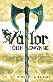 Valor ebook by John Gwynne