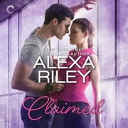 Claimed: A For Her Novel audiobook by Alexa Riley