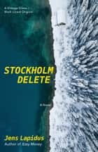 Stockholm Delete ebook by Jens Lapidus