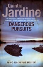 Dangerous Pursuits ebook by Quintin Jardine