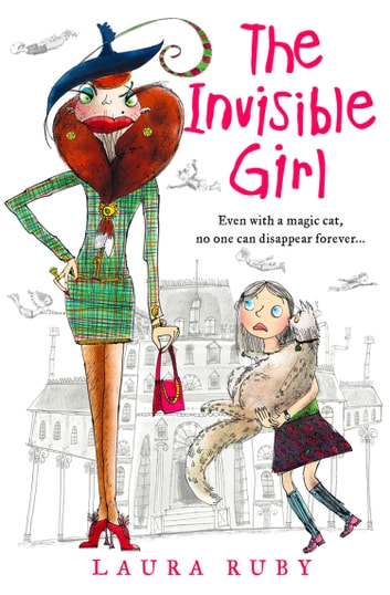 The Invisible Girl (The Wall and the Wing, Book 1) ebook by Laura Ruby