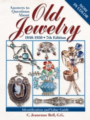 Answers To Questions About Old Jewelry ebook by C Jeanenne Bell