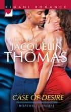 Case of Desire (Mills & Boon Kimani) (Hopewell General, Book 4) ebook by Jacquelin Thomas