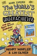 Hank Zipzer 8: The World's Greatest Underachiever and the Best Worst Summer Ever ebook by Henry Winkler, Lin Oliver