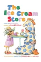 The Ice Cream Store ebook by Dennis Lee
