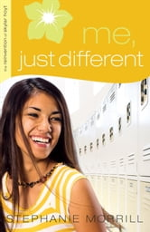 Me, Just Different (The Reinvention of Skylar Hoyt Book #1) ebook by Stephanie Morrill