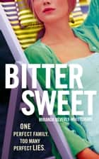 Bittersweet ebook by Miranda Beverly-Whittemore