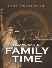 Once Upon a Family Time ebook by Gary Prestipino