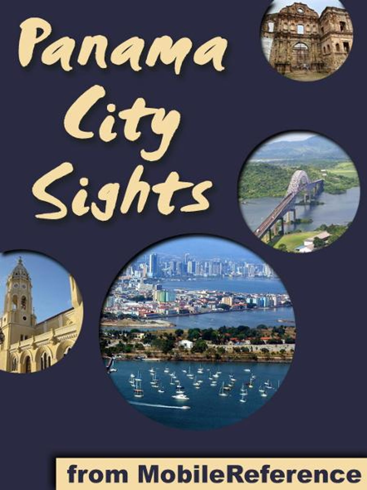 Panama City Sights: a travel guide to the top attractions in Panama City,  Panama (Mobi Sights) eBook by MobileReference - 9781611981995 | Rakuten Kobo