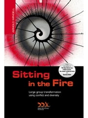 Sitting In The Fire: Large Group Transformation Using Conflict and Diversity ebook by Mindell, Arnold
