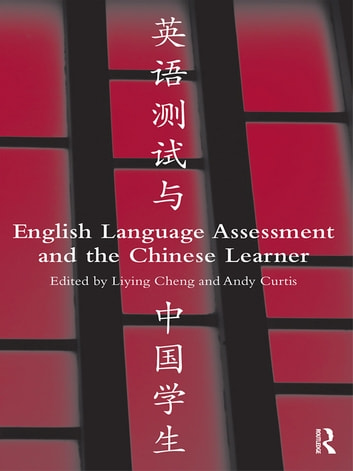 English Language Assessment and the Chinese Learner ebook by