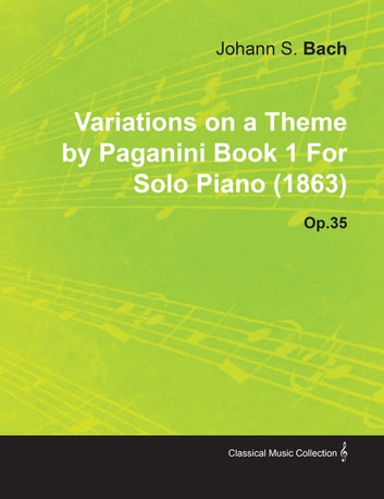 Variations on a Theme by Paganini Book 1 By Johannes Brahms For Solo Piano (1863) Op.35 ebook by Johannes Brahms