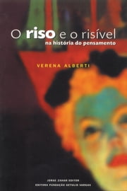 O riso e o risível - Na história do pensamento eBook by Verena Alberti