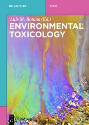 Environmental Toxicology ebook by Luis M. Botana, Natalia Vilarino, Ines Rodríguez,...