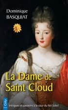La Dame de Saint-Cloud ebook by Dominique Basquiat