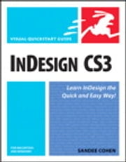 InDesign CS3 for Macintosh and Windows: Visual QuickStart Guide - Visual QuickStart Guide ebook by Sandee Cohen