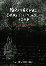 Paranormal Brighton And Hove ebook by Janet Cameron
