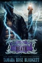 For the Love of Death (#7): A Dark Dystopian Paranormal Romance ebook by Tamara Rose Blodgett