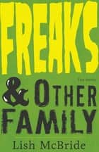 Freaks & Other Family - Two Stories ebook by Lish McBride