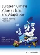 European Climate Vulnerabilities and Adaptation - A Spatial Planning Perspective ebook by Philipp Schmidt-Thome, Stefan Greiving
