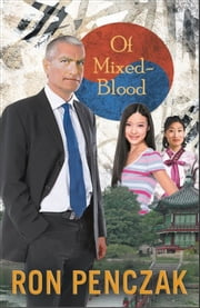 Of Mixed Blood ebook by Ron Penczak