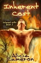 Inherent Cost ebook by Alicia Cameron