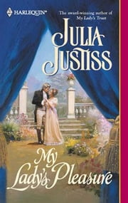 My Lady's Pleasure ebook by Julia Justiss