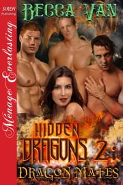 Hidden Dragons 2: Dragon Mates ebook by Becca Van
