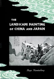 The Landscape Painting of China and Japan ebook by Hugo Munsterberg