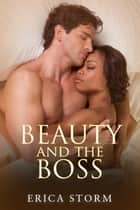 Beauty and the Boss ebook by Erica Storm