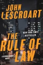 The Rule of Law - A Novel ebooks by John Lescroart