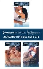 Harlequin Medical Romance January 2016 - Box Set 2 of 2 - A Love Against All Odds\One Night...with Her Boss\A Kiss to Change Her Life ebook by Emily Forbes, Annie O'Neil, Karin Baine