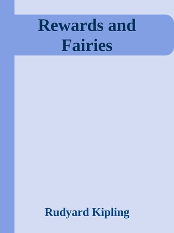 Rewards and Fairies ebook by Rudyard Kipling