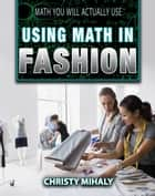 Using Math in Fashion ebook by Christy Mihaly