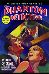 The Phantom Detective: Tycoon of Crime ebook by Wallace, Robert