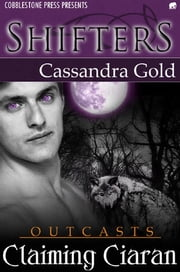 Claiming Ciaran ebook by Cassandra Gold
