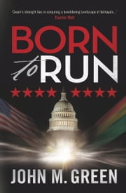 Born to Run ebook by John M. Green