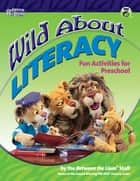 Wild About Literacy ebook by Between the Lion's Staff