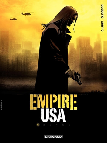 Empire USA - Saison 1 - Tome 1 ebook by Stephen Desberg