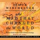 The Map That Changed the World - William Smith and the Birth of Modern Geology audiobook by Simon Winchester